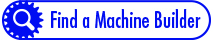 Find a Machine Builder